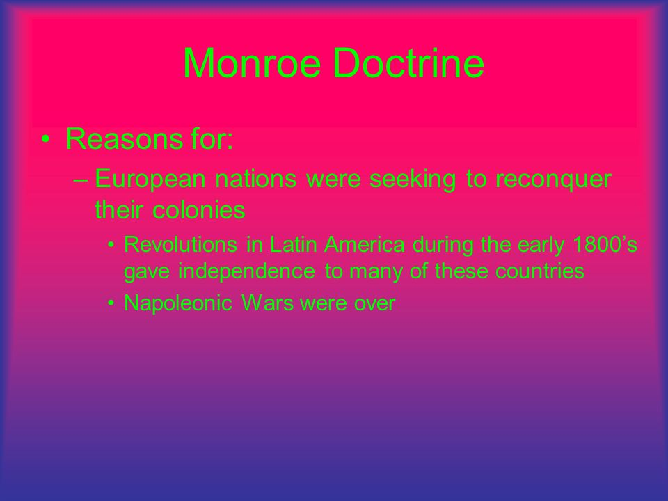 Monroe Doctrine Reasons for: