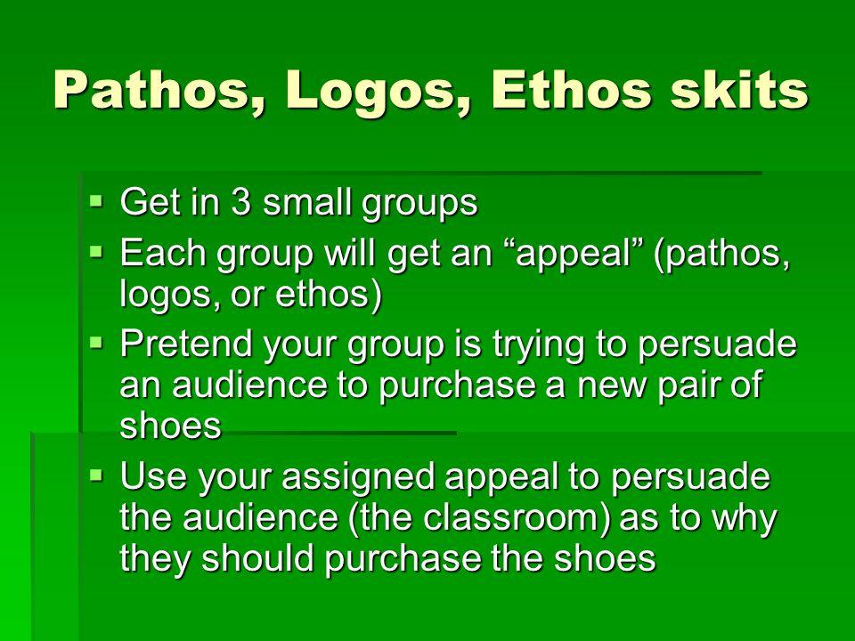 Pathos, Logos, Ethos skits
