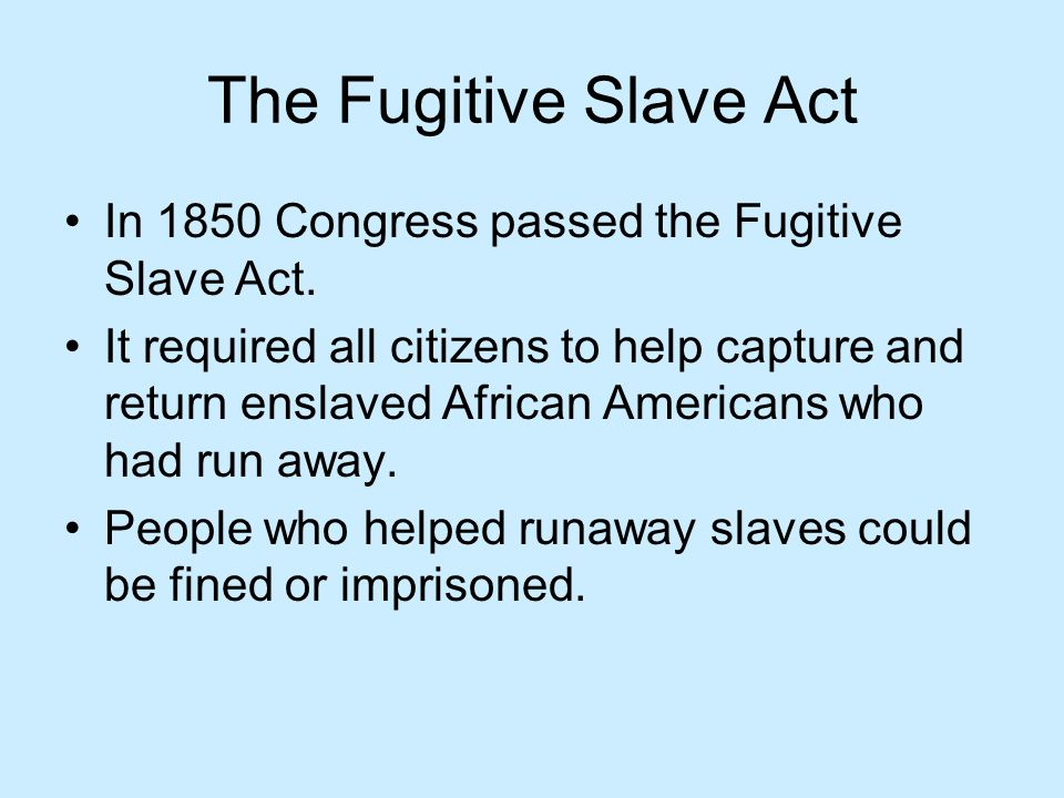Image result for why was the fugitive slave act passed by congress