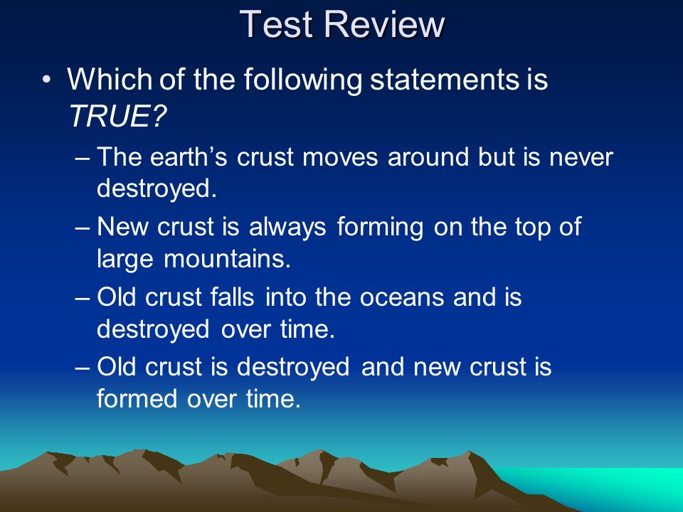 Test Review Which of the following statements is TRUE
