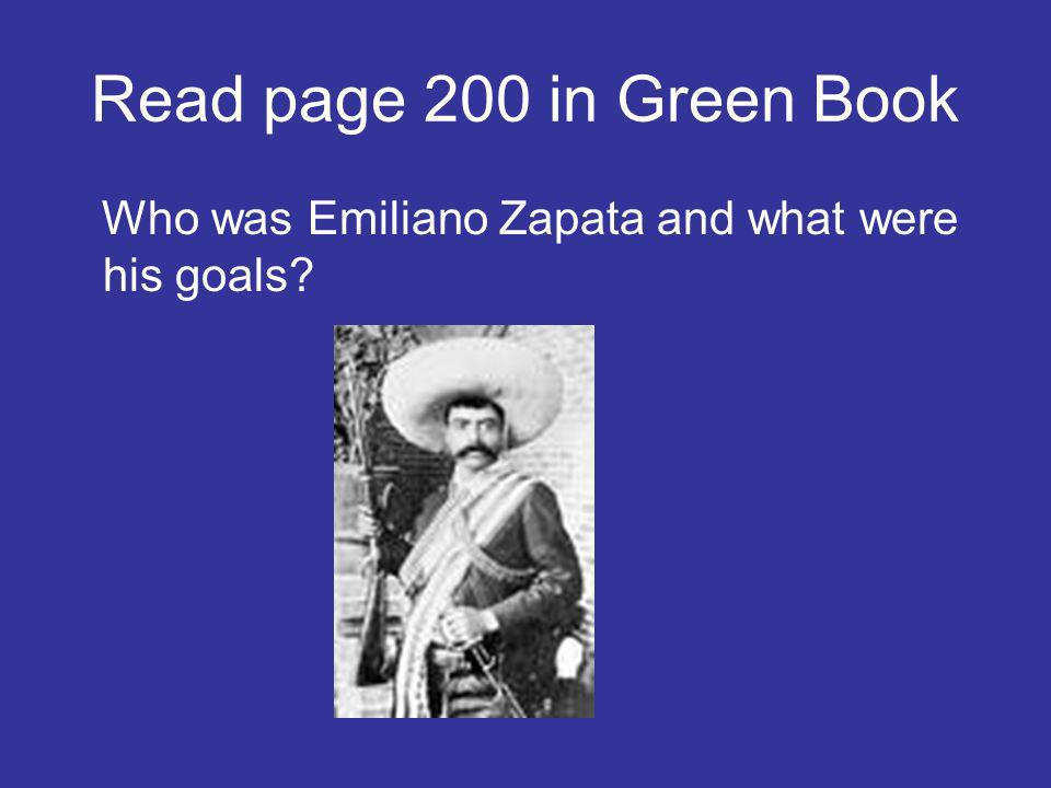Read page 200 in Green Book Who was Emiliano Zapata and what were his goals