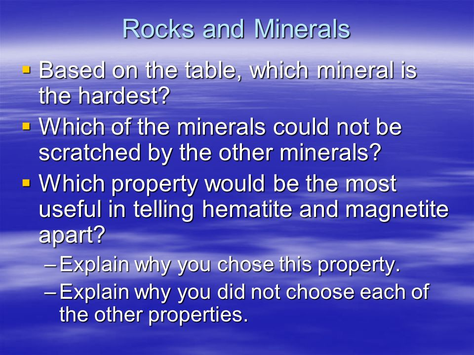 Rocks and Minerals Based on the table, which mineral is the hardest