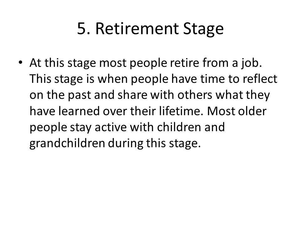 5. Retirement Stage