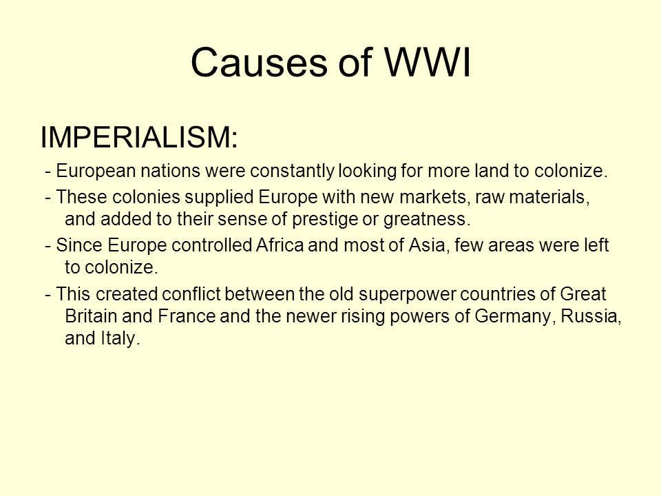 Causes of WWI IMPERIALISM: