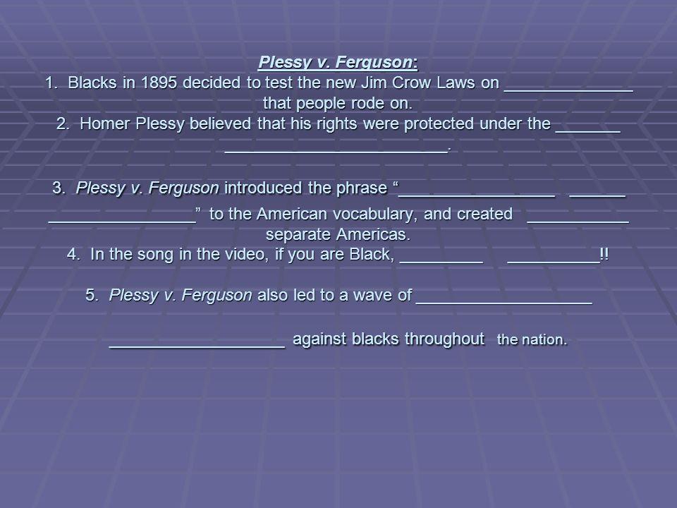 Plessy v.Ferguson: 1.