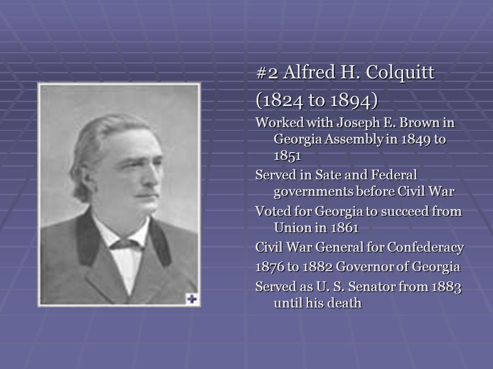 #2 Alfred H. Colquitt (1824 to 1894)