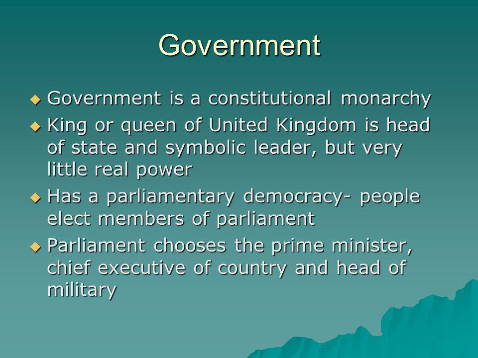 Government Government is a constitutional monarchy