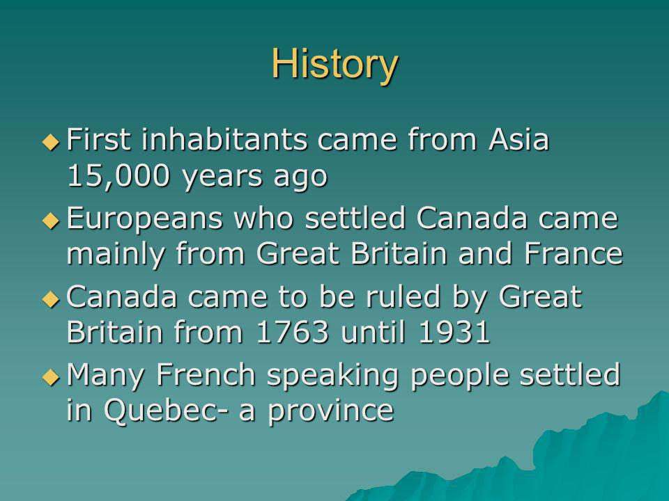 History First inhabitants came from Asia 15,000 years ago