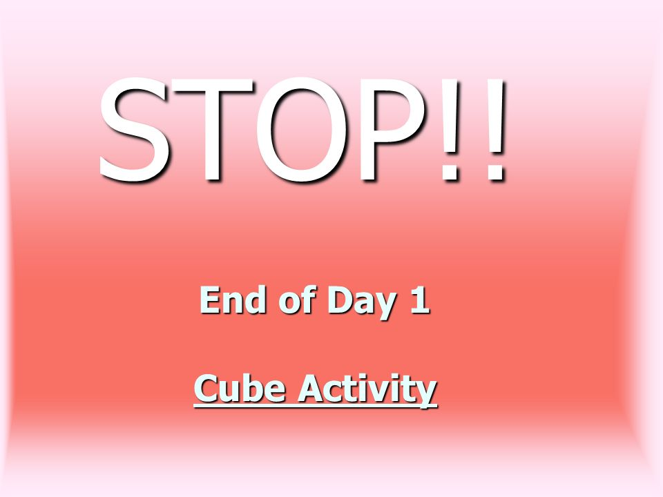 End of Day 1 Cube Activity