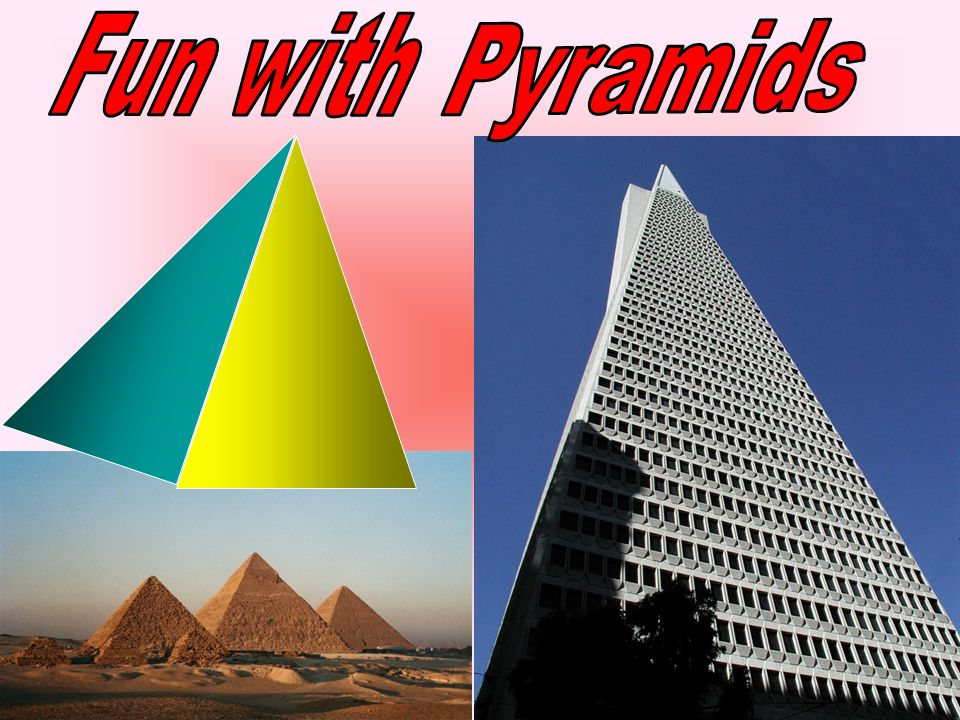 Fun with Pyramids.
