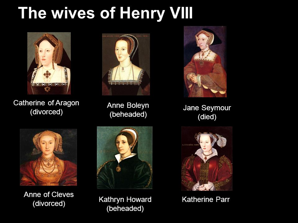 The wives of Henry VIII Catherine of Aragon (divorced) Anne Boleyn