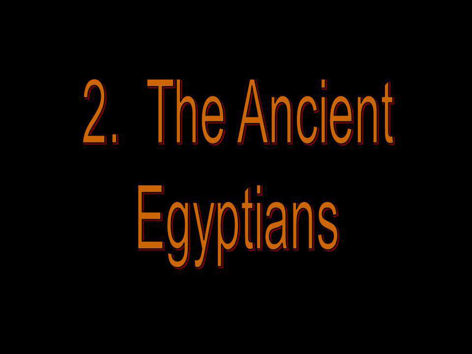 2. The Ancient Egyptians