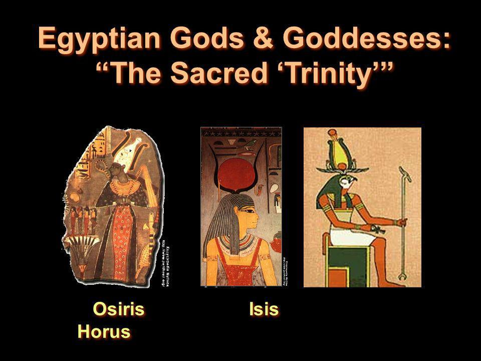 Egyptian Gods & Goddesses: The Sacred 'Trinity'