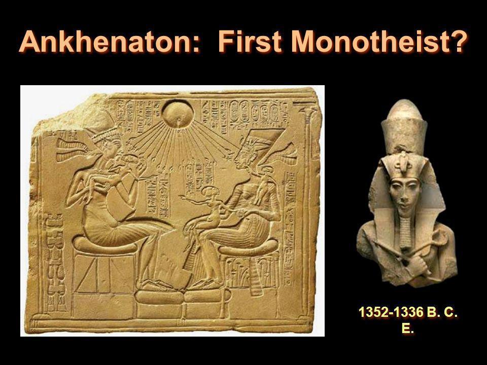Ankhenaton: First Monotheist