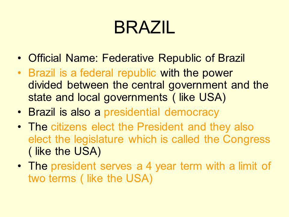 BRAZIL Official Name: Federative Republic of Brazil