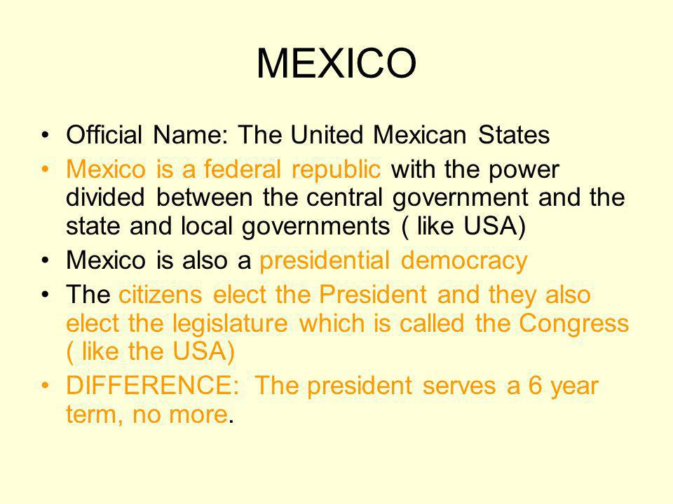 MEXICO Official Name: The United Mexican States