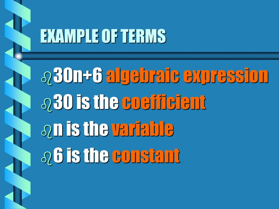 30n+6 algebraic expression 30 is the coefficient n is the variable