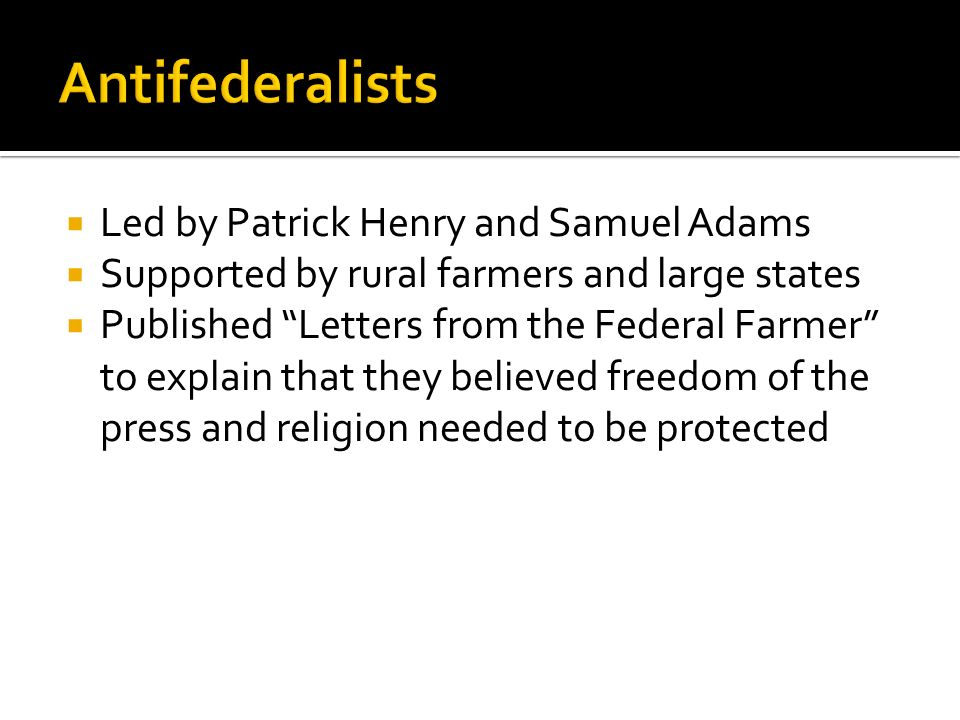 Antifederalists Led by Patrick Henry and Samuel Adams