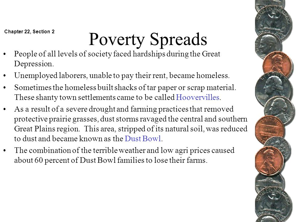 Poverty Spreads Chapter 22, Section 2. People of all levels of society faced hardships during the Great Depression.