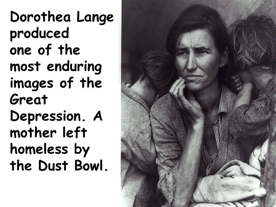 Dorothea Lange produced one of the most enduring images of the Great Depression.