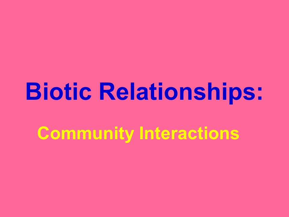 Biotic Relationships: