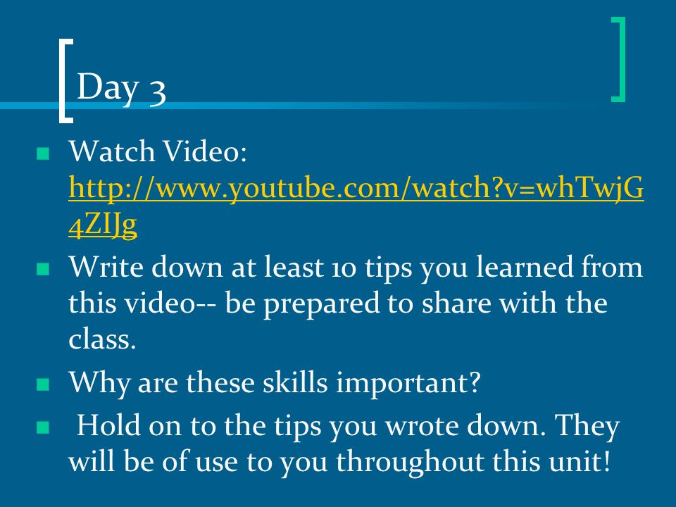 Day 3 Watch Video: http://www.youtube.com/watch v=whTwjG4ZIJg