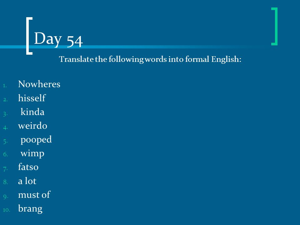 Translate the following words into formal English: