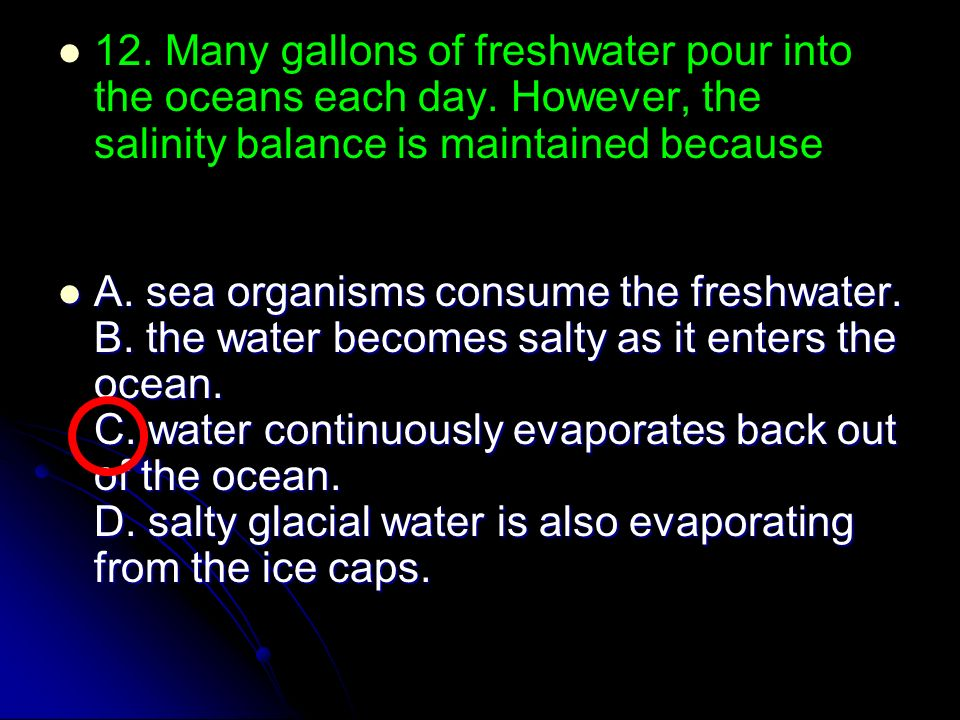 12. Many gallons of freshwater pour into the oceans each day