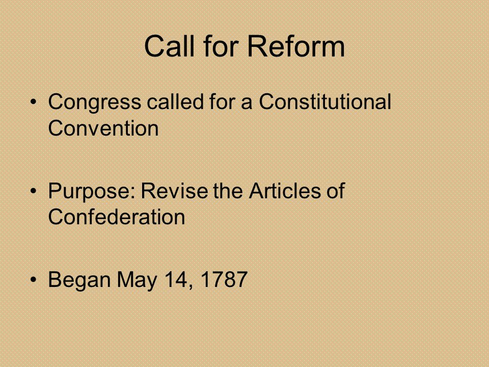 Call for Reform Congress called for a Constitutional Convention