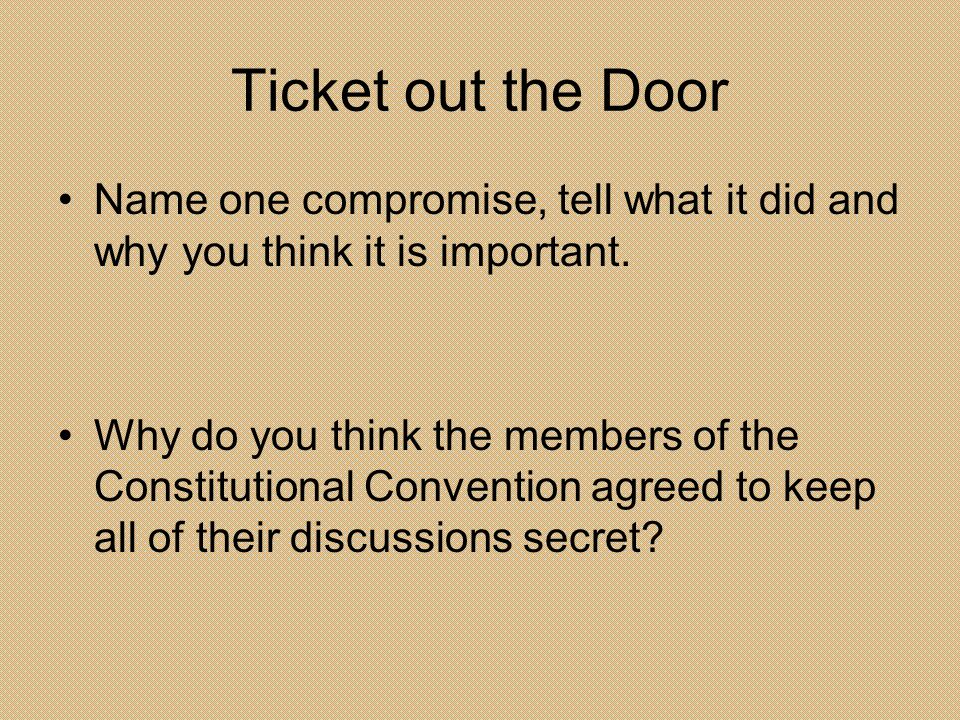 Ticket out the Door Name one compromise, tell what it did and why you think it is important.
