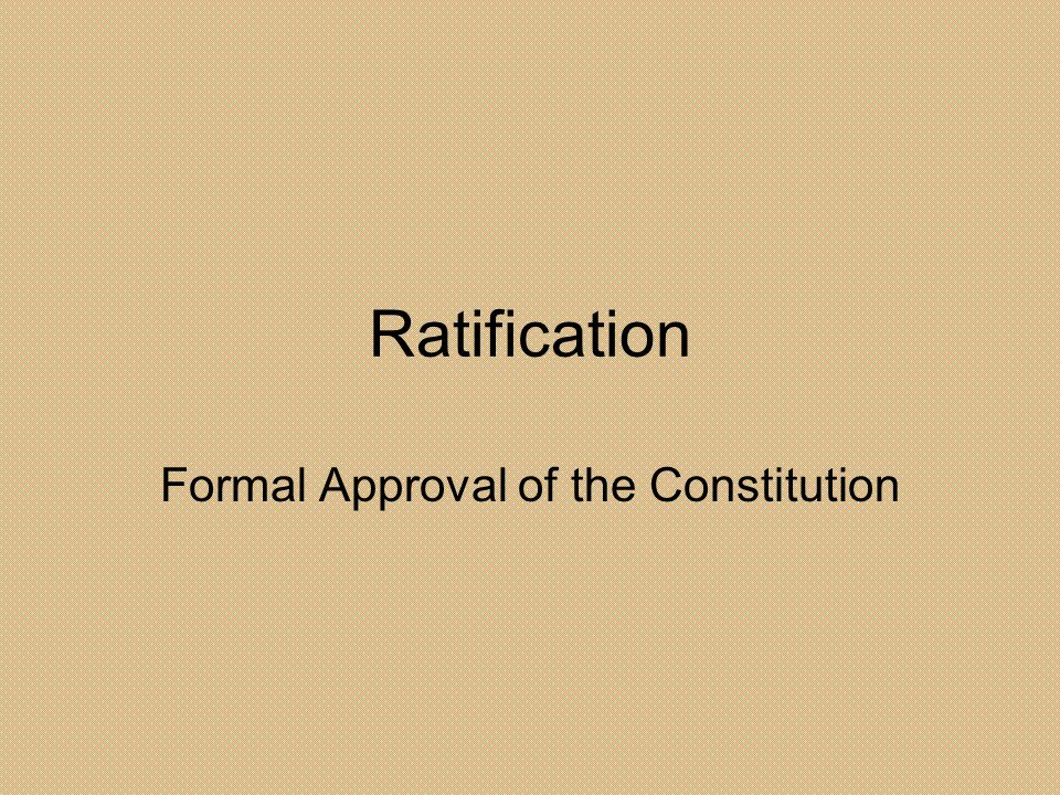 Formal Approval of the Constitution