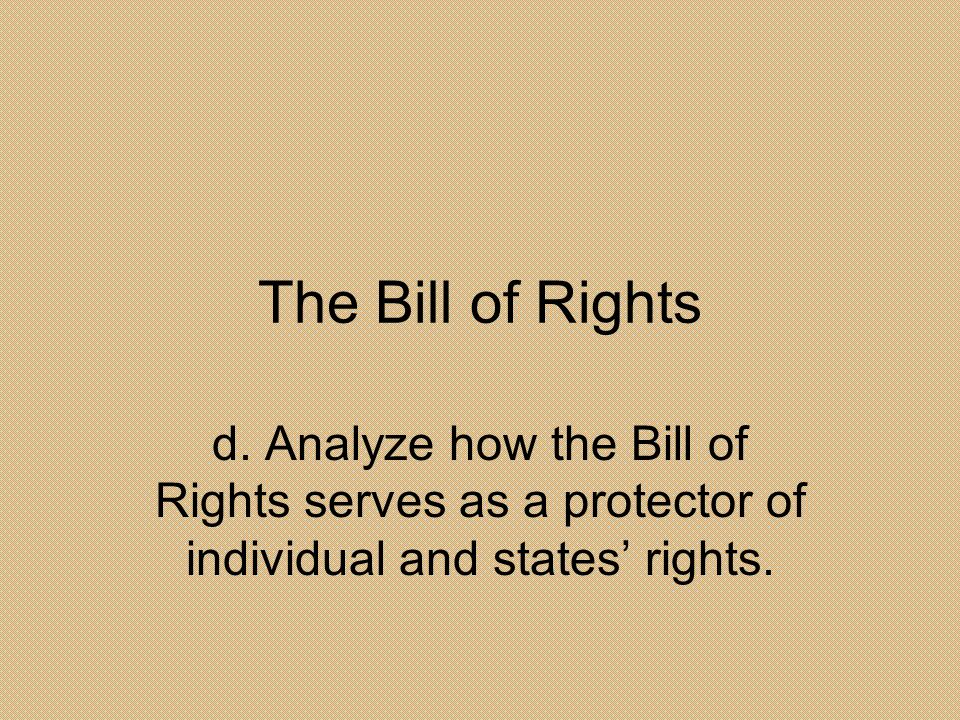 The Bill of Rights d.