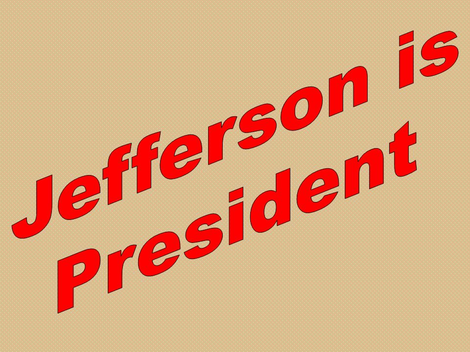 Jefferson is President
