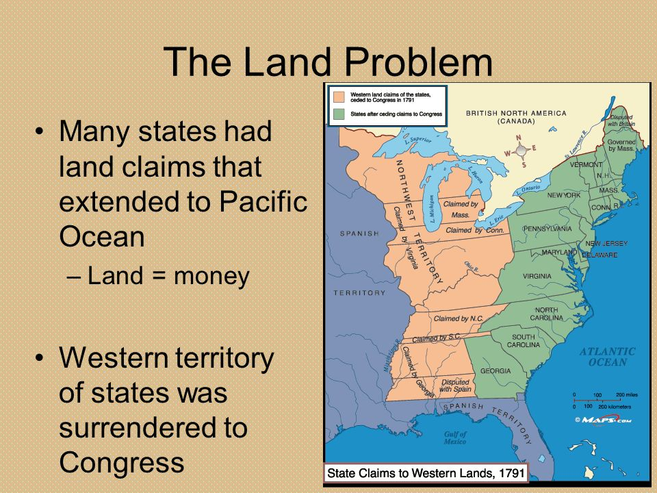 The Land Problem Many states had land claims that extended to Pacific Ocean.