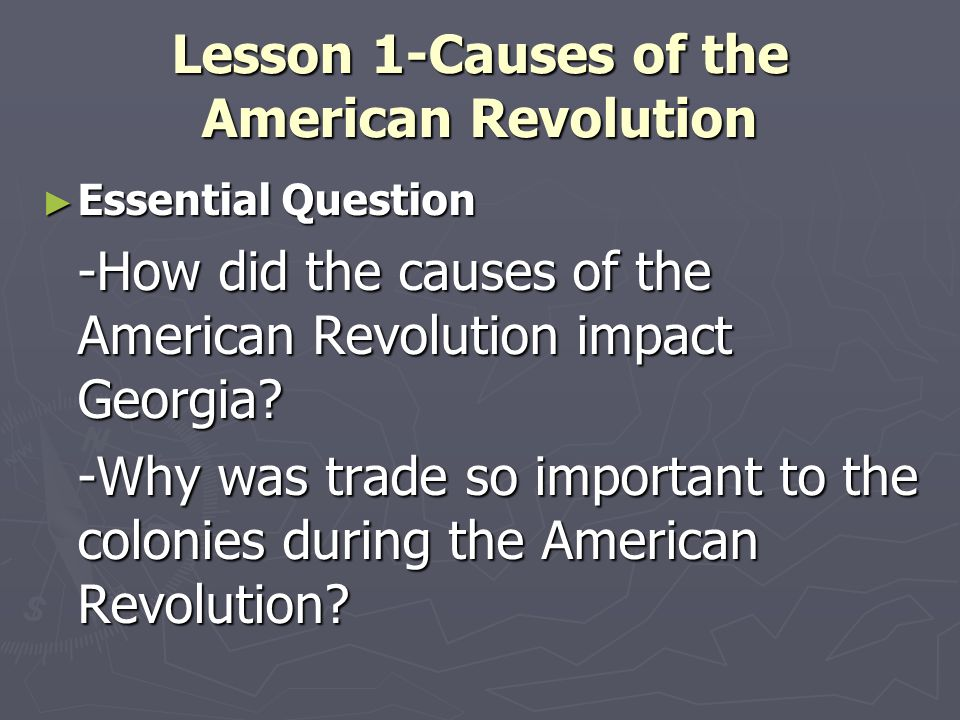 Lesson 1-Causes of the American Revolution