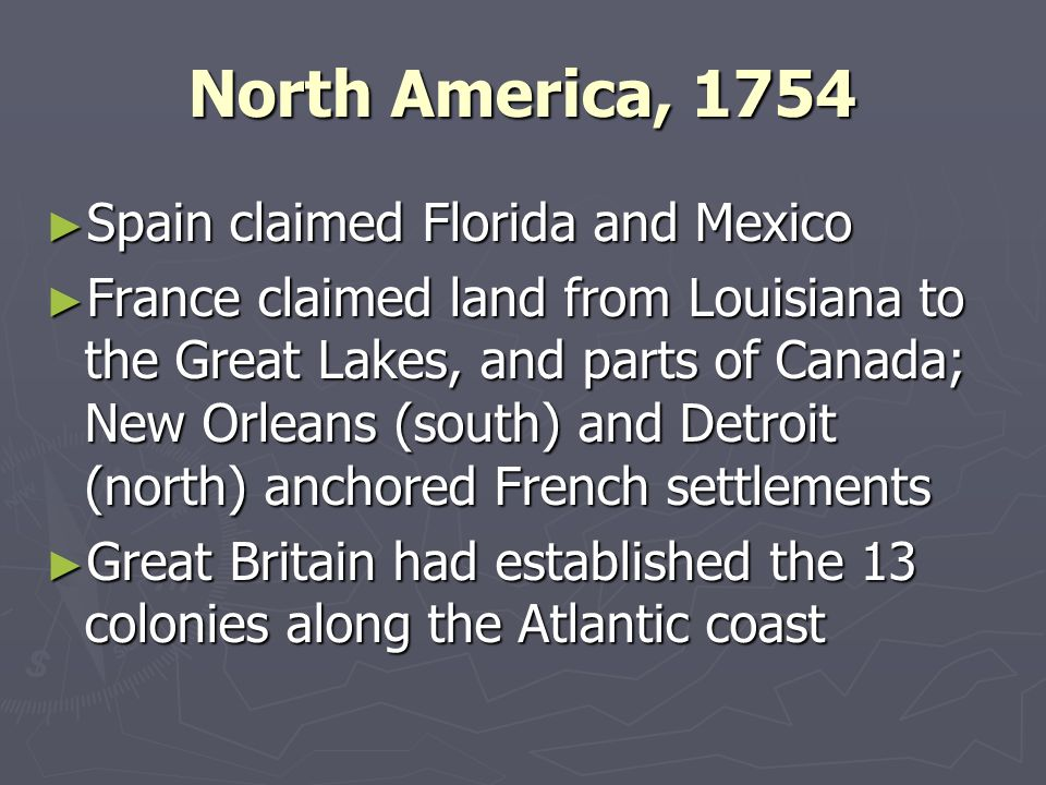 North America, 1754 Spain claimed Florida and Mexico