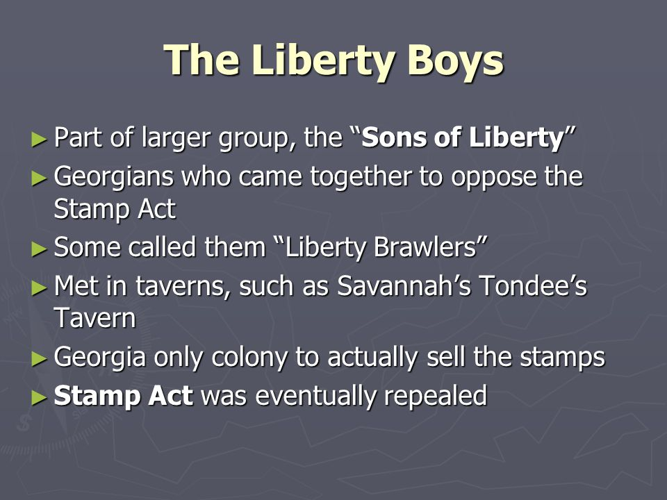 The Liberty Boys Part of larger group, the Sons of Liberty