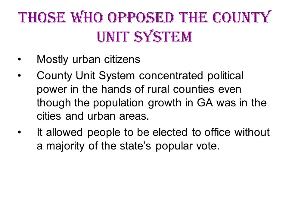 Those Who Opposed the County Unit System
