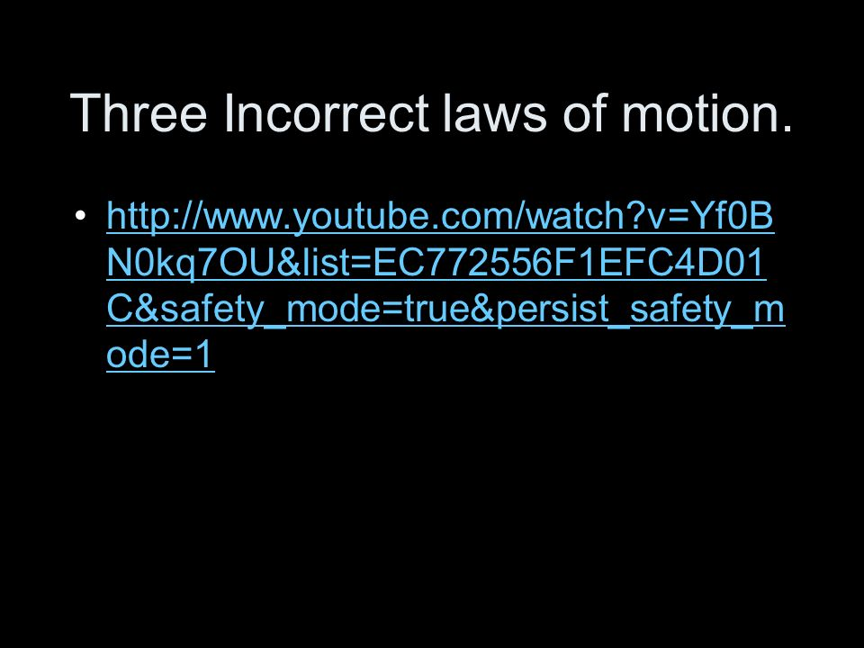 Three Incorrect laws of motion.
