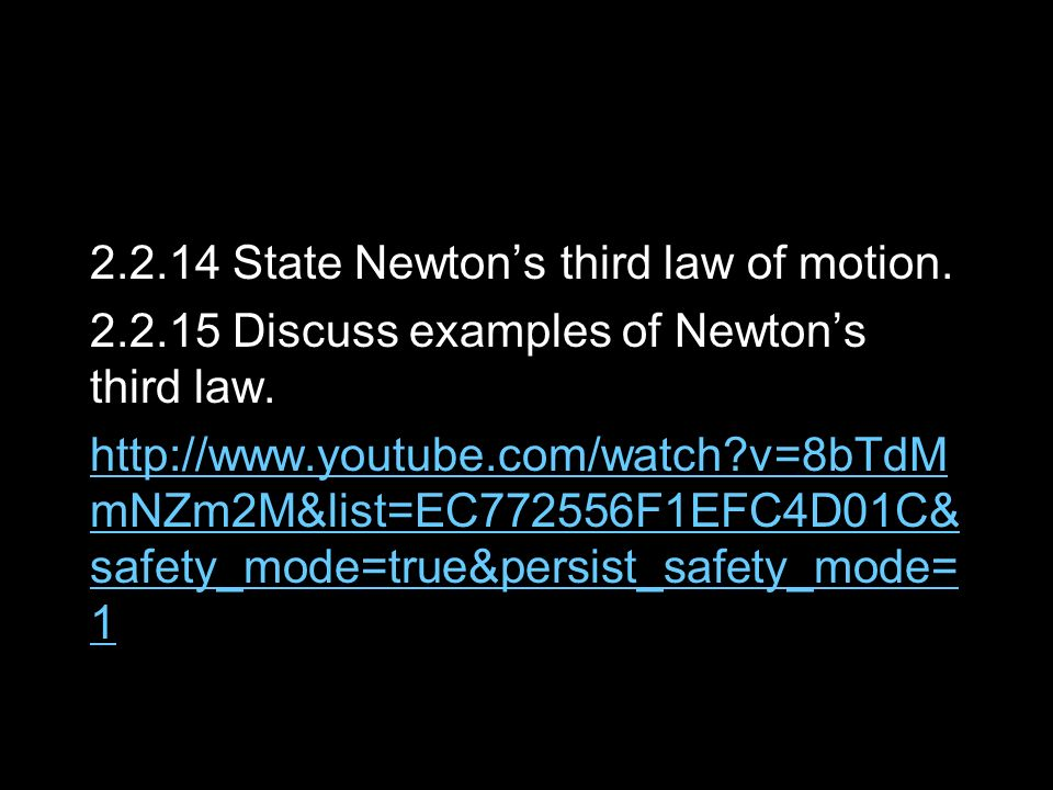 2. 2. 14 State Newton's third law of motion. 2. 2