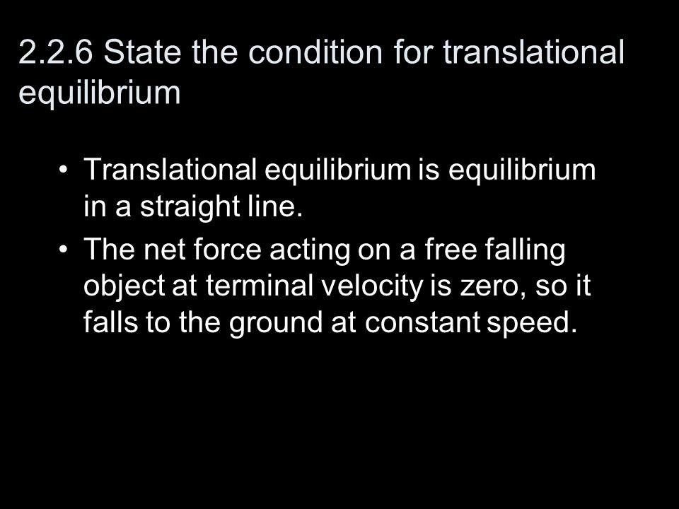 2.2.6 State the condition for translational equilibrium