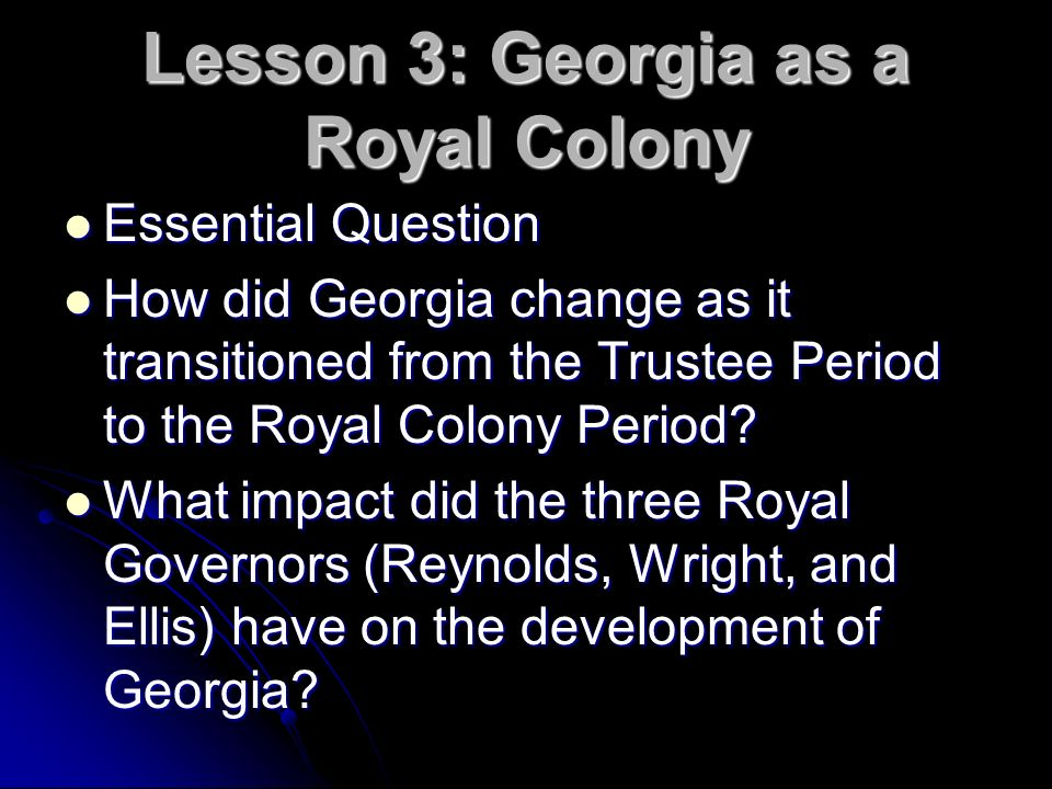 Lesson 3: Georgia as a Royal Colony