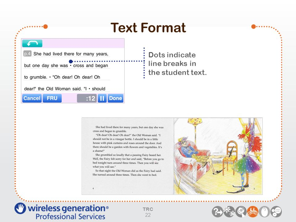Text Format Dots indicate line breaks in the student text. 22