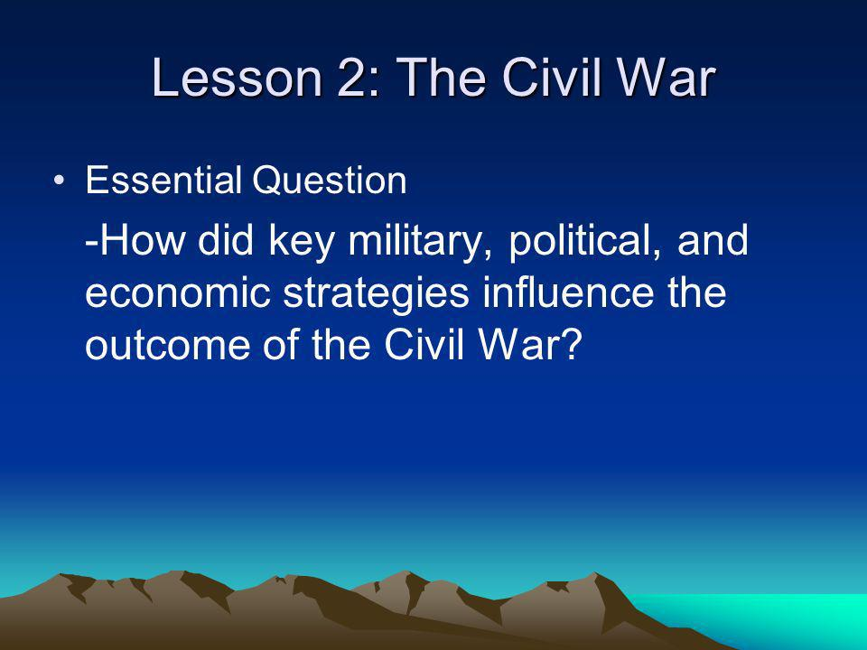 Lesson 2: The Civil War Essential Question