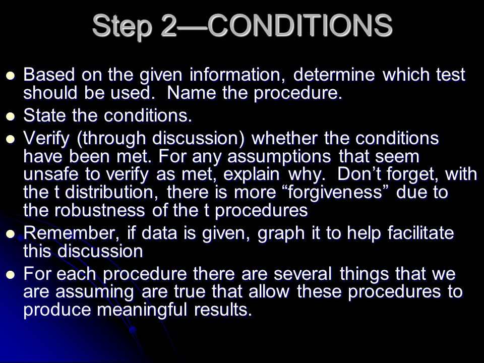 Step 2—CONDITIONS Based on the given information, determine which test should be used. Name the procedure.