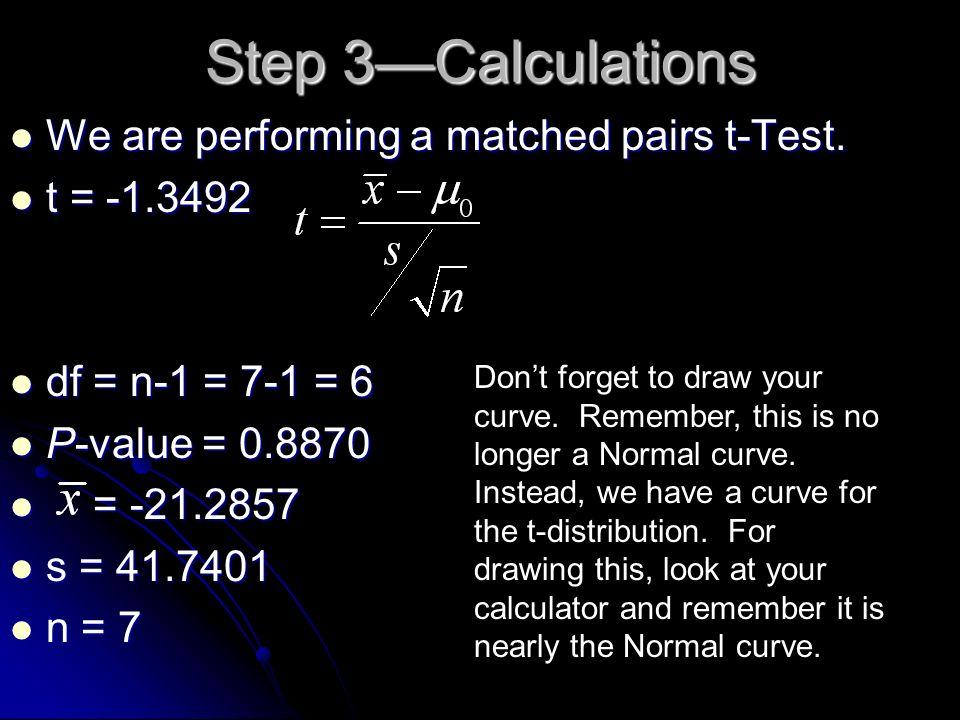 Step 3—Calculations We are performing a matched pairs t-Test.