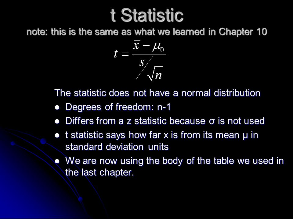 t Statistic note: this is the same as what we learned in Chapter 10