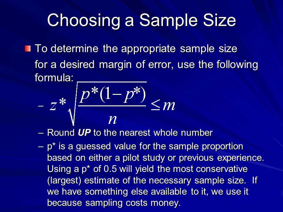 Choosing a Sample Size To determine the appropriate sample size