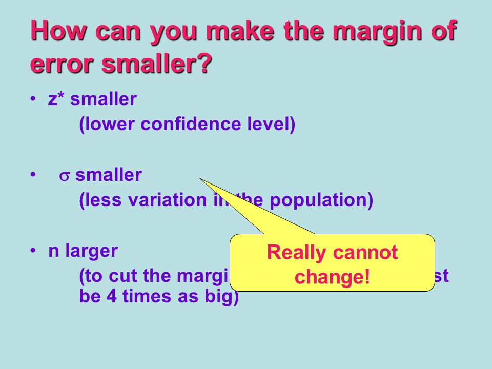 How can you make the margin of error smaller