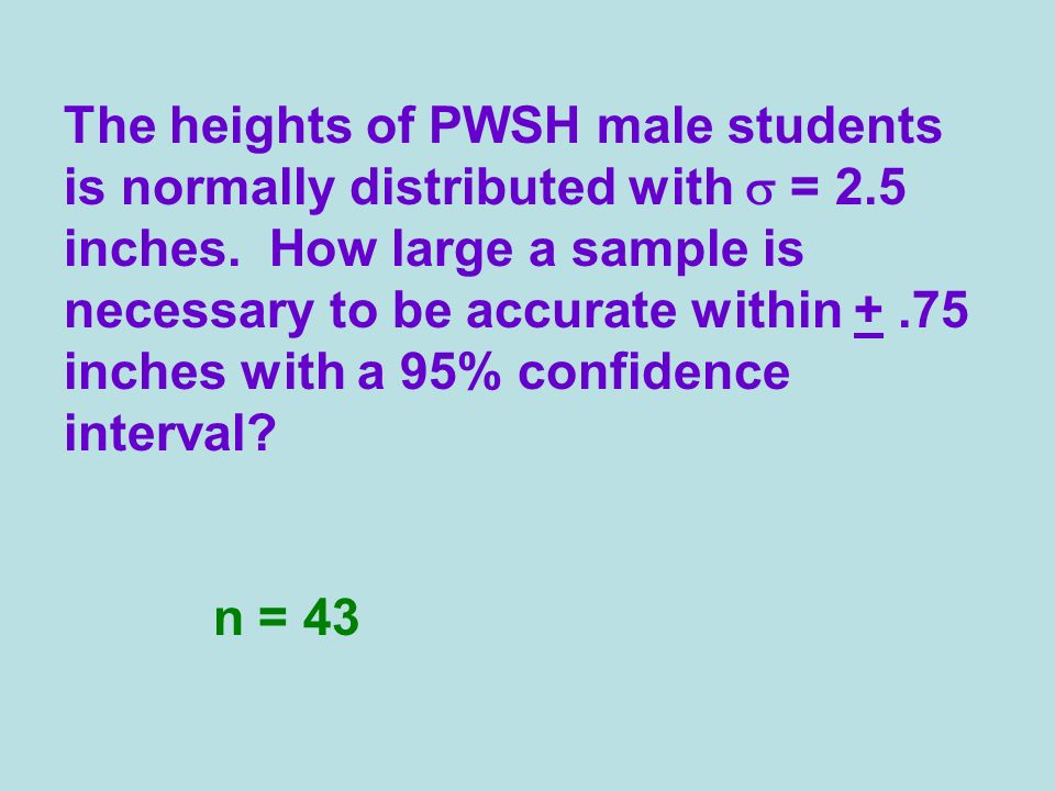 The heights of PWSH male students is normally distributed with s = 2